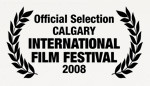 Official Selection: Calgary International Film Festival, 2008
